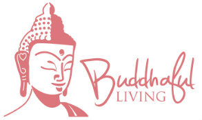 Buddhaful Living - Unleashing the beauty in every aspect of your life