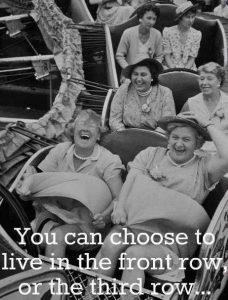 You can choose to live in the front row or the third row